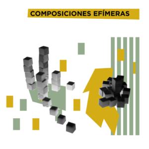 COMPOSICIONES EFÍMERAS